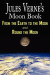 Jules Verne's Moon Book - From Earth to the Moon & Round the Moon - Two Complete Books w sklepie internetowym Libristo.pl