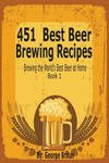 451 Best Beer Brewing Recipes: Brewing the World's Best Beer at Home Book 1 w sklepie internetowym Libristo.pl