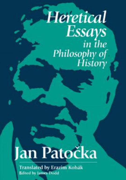 patocka heretical essays in the philosophy of history Caring for the soul in a postmodern age  a philosophy of history the polis in history  europe, science, and metaphysics 5 politics and ethics in the twentieth century patocka and politics the heretical essays and the twentieth century the spiritual person and the polis ethics and morality 6 conclusion: foundations and philosophy.