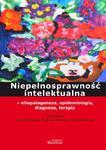 Niepełnosprawność intelektualna – etiopatogeneza, epidemiologia, diagnoza, terapia w sklepie internetowym Ksiazki-medyczne.eu