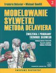 Modelowanie sylwetki metodą Delaviera Tom 2. Ćwiczenia i programy treningu siłowego w sklepie internetowym Ksiazki-medyczne.eu
