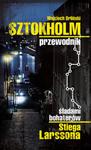 Sztokholm przewodnik Śladami bohaterów Stiega Larssona w sklepie internetowym Ksiazki-medyczne.eu