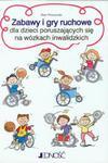 Zabawy i gry ruchowe dla dzieci poruszających się na wózkach inwalidzkich w sklepie internetowym Ksiazki-medyczne.eu