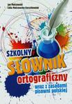 Szkolny słownik ortograficzny wraz z zasadami pisowni polskiej w sklepie internetowym Ksiazki-medyczne.eu