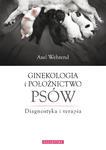 Ginekologia i położnictwo psów. Diagnostyka i terapia w sklepie internetowym Ksiazki-medyczne.eu