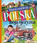 Poznaj swój kraj Polska moja ojczyzna w sklepie internetowym Ksiazki-medyczne.eu
