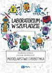 Laboratorium w szufladzie Modelarstwo i robotyka w sklepie internetowym Ksiazki-medyczne.eu