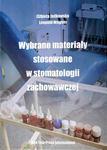 Wybrane materiały stosowane w stomatologii zachowawczej w sklepie internetowym Ksiazki-medyczne.eu
