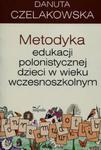 Metodyka edukacji polonistycznej dzieci w wieku wczesnoszkolnym w sklepie internetowym Ksiazki-medyczne.eu