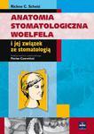 Anatomia stomatologiczna Woelfela i jej związek ze stomatologią w sklepie internetowym Ksiazki-medyczne.eu