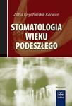 Stomatologia wieku podeszłego. Wydanie II w sklepie internetowym Ksiazki-medyczne.eu