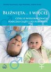 Bliźnięta... i więcej, czyli o wieloraczkach podczas ciąży i po porodzie w sklepie internetowym Ksiazki-medyczne.eu