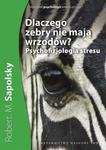 Dlaczego zebry nie mają wrzodów? Psychofizjologia stresu w sklepie internetowym Ksiazki-medyczne.eu