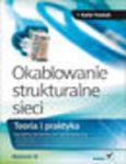 Okablowanie strukturalne sieci. Teoria i praktyka. Wydanie III. eBook. Pdf w sklepie internetowym Helion.pl