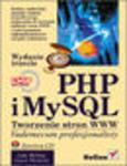 PHP i MySQL. Tworzenie stron WWW.  Vademecum profesjonalisty. Wydanie trzecie w sklepie internetowym Helion.pl