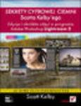 Sekrety cyfrowej ciemni Scotta Kelbyego. Edycja i obróbka zdjęć w programie Adobe Photoshop Lightroom 2 w sklepie internetowym Helion.pl