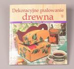 Dekoracyjne malowanie drewna. Decoupage, bejcowanie, patynowanie - Lourdes Capdevila w sklepie internetowym ArtEquipment.pl