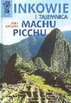 Inkowie i tajemnica Machu Picchu Jacek Walczak Świat Książki w sklepie internetowym Ukarola.pl