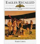 Eagles Recalled: Pilot and Aircrew Wings of Canada, Great Britain and the British Commonwealth, 1913-1945 Schiffer Military History Warren Carroll w sklepie internetowym Ukarola.pl