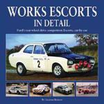 Works Escort in Detail: Ford's Rear-Wheel-Drive Competition Escorts, Car by Car w sklepie internetowym Ukarola.pl