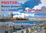 Railway Journeys in Art: v. 5: London and the South East (Poster to Poster) w sklepie internetowym Ukarola.pl