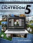 Adobe Photoshop Lightroom 5 - The Missing FAQ: Real Answers to Real Questions Asked by Lightroom Users w sklepie internetowym Ukarola.pl