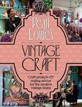 Pearl Lowe's Vintage Craft: 50 Craft Projects and Home Styling Advice w sklepie internetowym Ukarola.pl