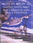 Above an Angry Sea United States Navy B-24 Liberator and PBY-2 Privateer Operations in the Pacific - October 1944 - August 1945 w sklepie internetowym Ukarola.pl