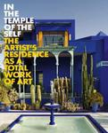 In the Temple of the Self: The Artist's Residence as a Total Work of Art: Europe and America 1800-1948 w sklepie internetowym Ukarola.pl