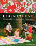 Liberty Love: 25 Projects to Quilt and Sew Featuring Liberty of London Fabrics w sklepie internetowym Ukarola.pl