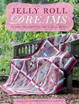 Jelly Roll Dreams: New Inspirations for Jelly Roll Quilts w sklepie internetowym Ukarola.pl