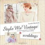 Style Me Vintage: Weddings: An Inspirational Guide to Styling the Perfect Vintage Wedding w sklepie internetowym Ukarola.pl