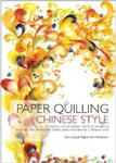 Paper Quilling Chinese Style: Create Unique Paper Projects That Bridge Western Crafts and Traditional Chinese Arts w sklepie internetowym Ukarola.pl