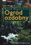 Ogród ozdobny. Inspirujące kompozycje Marek Majorowski w sklepie internetowym Ukarola.pl