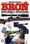 Współczesna broń myśliwska i wyczynowa. Ilustrowana encyklopedia w sklepie internetowym Ukarola.pl