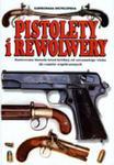 Pistolety i Rewolwery. Ilustrowana encyklopedia w sklepie internetowym Ukarola.pl