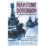 MARITIME DOMINION AND THE TRIUMPH OF THE FREE WORLD Naval Campaigns That Shaped the Modern World 1852-2001 Peter Padfield w sklepie internetowym Ukarola.pl