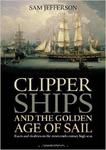 Clipper Ships and the Golden Age of Sail: Races and rivalries on the nineteenth century high seas w sklepie internetowym Ukarola.pl