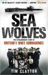 Sea Wolves: The Extraordinary Story of Britain's WW2 Submarines w sklepie internetowym Ukarola.pl