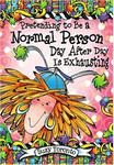 Pretending to Be a Normal Person Day After Day Is Exhausting w sklepie internetowym Ukarola.pl