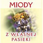 Ulotka informacyjna MIODY Z WŁASNEJ PASIEKI 20szt w sklepie internetowym Pszczelnictwo.com.pl