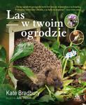 Las w twoim ogrodzie - Kate Bradbury w sklepie internetowym uprawiaj.pl