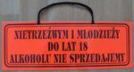 TABLICA INFORMACYJNA - NIETRZEŹWYM I MŁODZIEŻY DO LAT 18 ALKOHOLU NIE SPRZEDAJEMY w sklepie internetowym marikus.pl