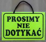 TABLICA INFORMACYJNA - PROSIMY NIE DOTYKAĆ w sklepie internetowym marikus.pl