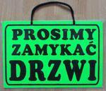 TABLICA INFORMACYJNA - ''PROSIMY ZAMYKAĆ DRZWI'' w sklepie internetowym marikus.pl