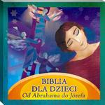 Biblia dla Dzieci. Od Abrahama do Józefa - słuchowisko CD w sklepie internetowym Księgarnia Dobrego Pasterza