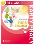 Kochamy Pana Jezusa - karty pracy dla II klasy SP Św.Wojciech w sklepie internetowym Księgarnia Dobrego Pasterza