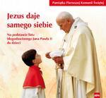 JEZUS DAJE SAMEGO SIEBIE Pamiątka Pierwszej Komunii Świętej. Na w sklepie internetowym Księgarnia Dobrego Pasterza