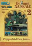 Domek na Skale cz. 2 DVD - filmy religijne dla dzieci w sklepie internetowym Księgarnia Dobrego Pasterza