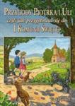 Przygody Piotrka i Uli czyli jak przygotować się do I Komunii Św w sklepie internetowym Księgarnia Dobrego Pasterza